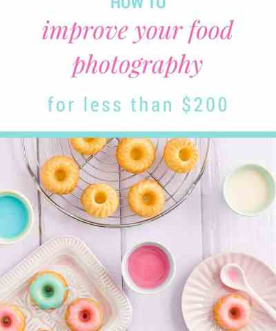 How To Improve Your Food Photography For Less Than $200