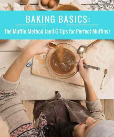 The Muffin Method (and 6 Tips For Perfect Muffins!)
