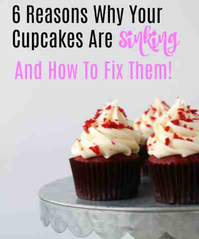 Cupcakes 101: Why are my cupcakes sinking in the middle? (6 reasons why and how to fix them!)