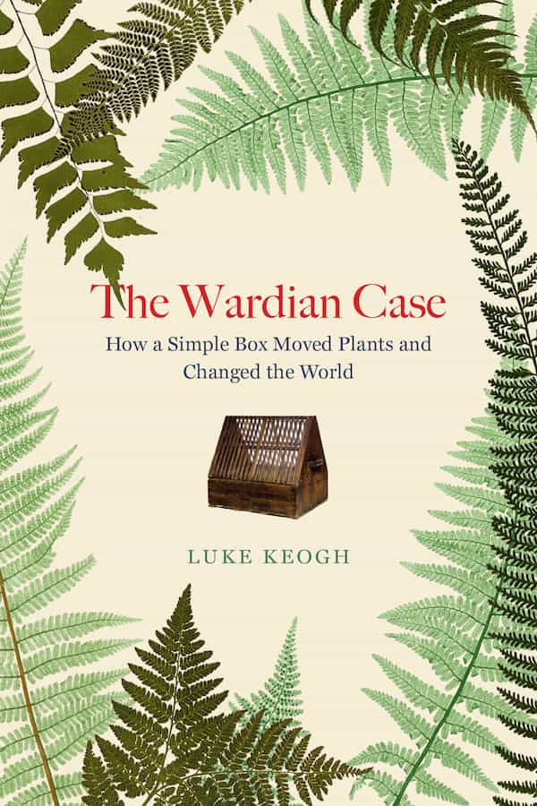 Cover of the Wardian Case by Luke Keogh