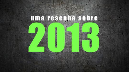 RESENHA: O ANO DE 2013
