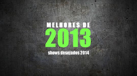 OS SHOWS MAIS DESEJADOS PRA 2014