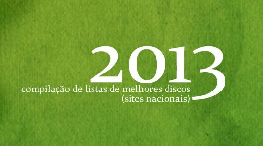 COMPILAÇÃO DE LISTAS NACIONAIS DOS MELHORES DISCOS DE 2013