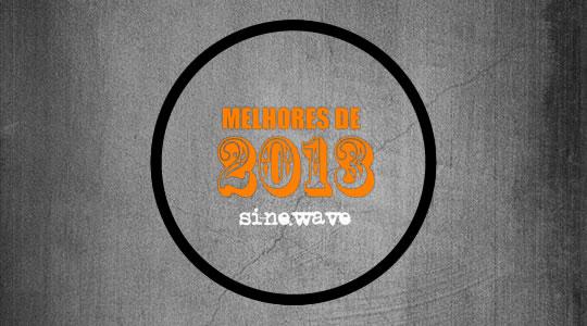 OS MELHORES DISCOS DE 2013 PELA COMUNIDADE DA SINEWAVE NO FACEBOOK