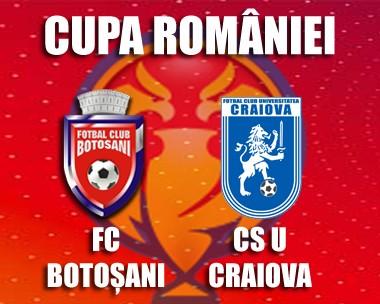 fc botosani- CS Universitatea Craiova, cupa romaniei, stiri, botosani