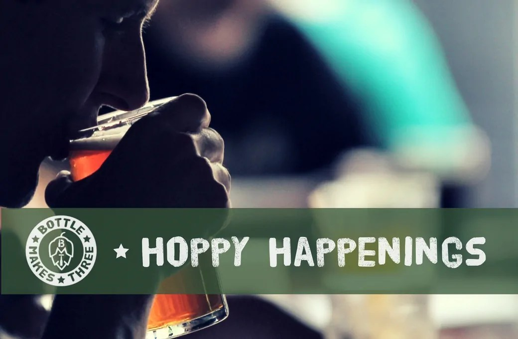 Beer Events and Hoppy Happenings | BottleMakesThree.com