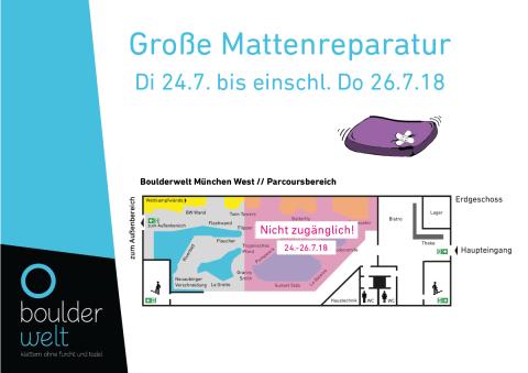 In der Boulderwelt München West wird im Juli 2018 eine große Mattenreparatur notwendig. Daher ist ein Teil des Parcoursbereiches vom 23.-26.7.18 nicht zugänglich. Wir bitten um Euer Verständnis!