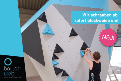 Wir schrauben den Parcoursbereich der Boulderwelt Regensburg ab August 2018 blockweise um