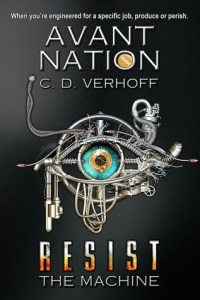 Resist the Machine - C.D Verhoff