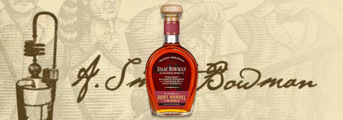 Tasted: Isaac Bowman Port Finish Straight Bourbon