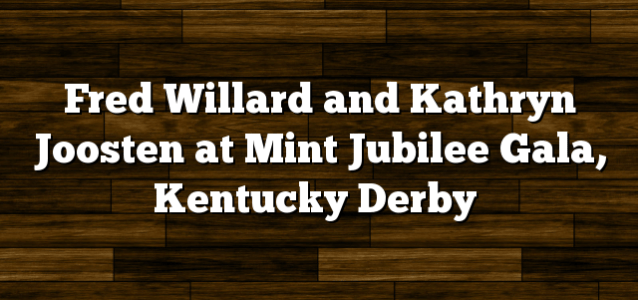 Fred Willard and Kathryn Joosten at Mint Jubilee Gala, Kentucky Derby