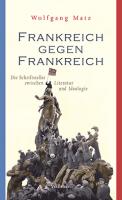 Buchcover Wolfgang Matz: Frankreich gegen Frankreich