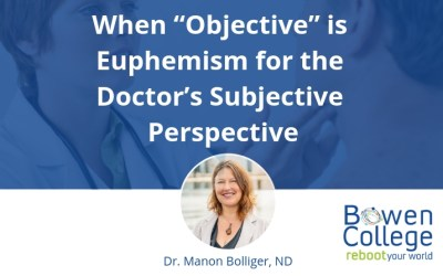 """When """"Objective"""" is Euphemism for the Doctor's Subjective Perspective"""