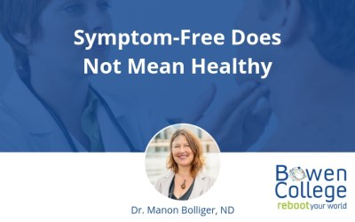 Symptom-Free Does Not Mean Healthy