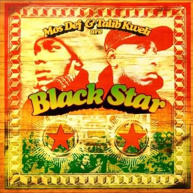 Mos Def and Talib Kweli –Black Star