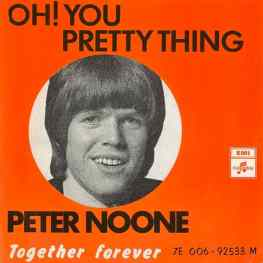 Oh! You Pretty Thing single (Peter Noone) –Norway