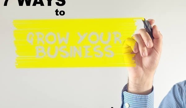 How to grow my business – The 7 Ways To Grow Your Business
