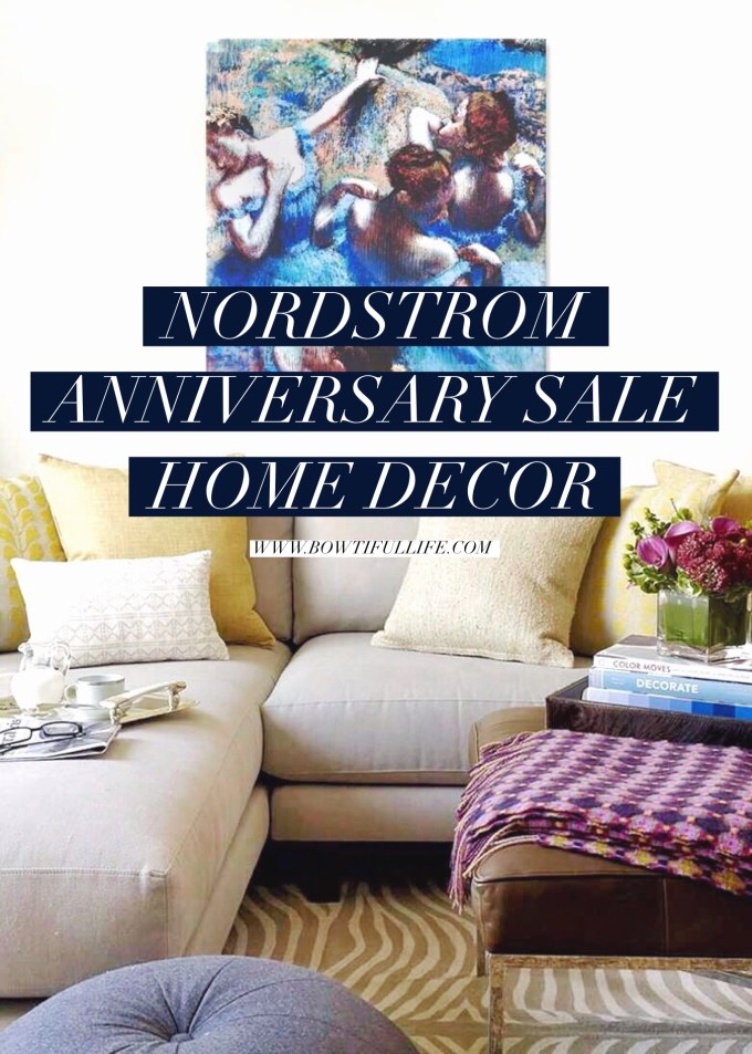 Nordstrom anniversary sale home decor bowtiful life Nordstrom home decor sale