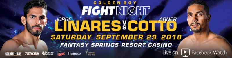 Linares vs. Cotto  – September 29 – Indio, Calif.