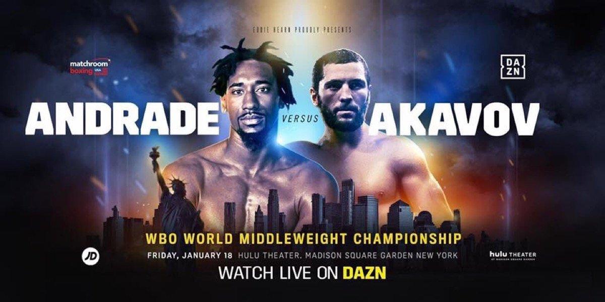 Andrade vs. Akavov –  January 18 – MSG, New York