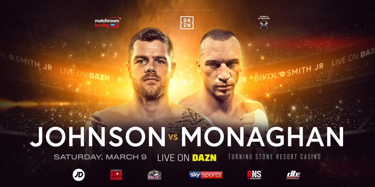 Johnson vs Monaghan - March 9 - DAZN @ Turning Stone Resort Casino in Verona | Verona | New York | United States