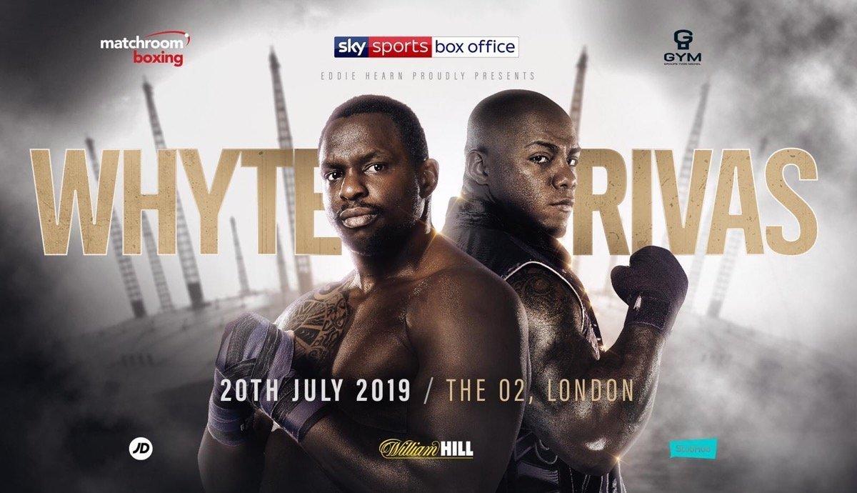 Whyte vs Rivas - July 20 - Sky Box Office @ The O2 in London | England | United Kingdom