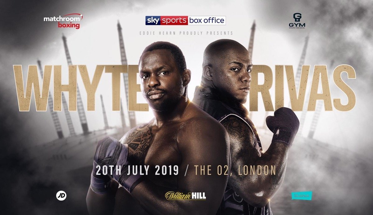 Whyte vs Rivas – July 20 – Sky Box Office
