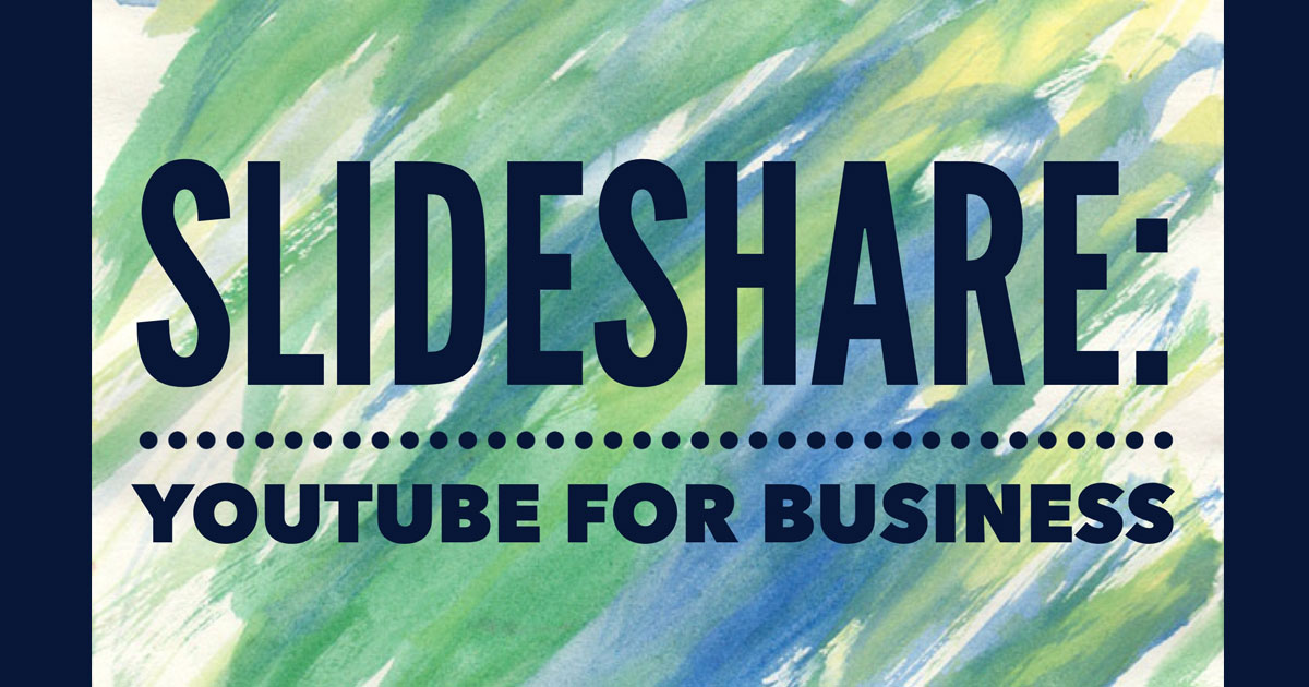 SlideShare: YouTube for Business