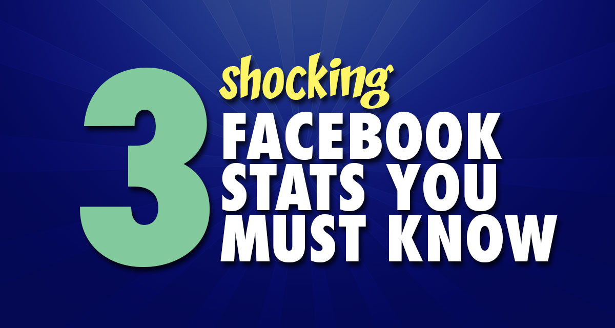 3 Shocking Facebook Stats