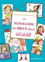 """""""La Dichiarazione dei diritti delle mamme"""" - Brami/Billon-Spagnol. Casa Editrice """"Lo Stampatello"""". Lingua italiana"""