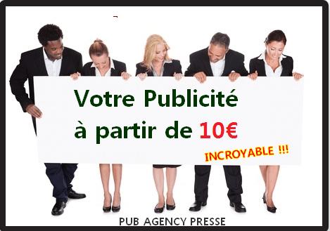 Votre publicité à partir de 10 euros avec Pub Agency Presse