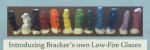 NEW!  Bracker's own Glazes