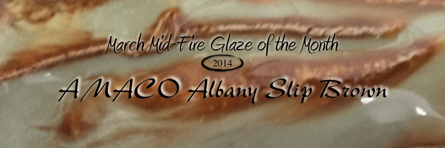 March Mid-Fire Glaze of the month: Albany Slip Brown