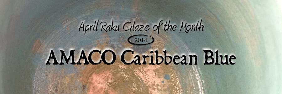 Caribbean Blue: April Raku Glaze of the Month!