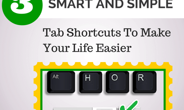 3 Smart and Simple Tab Shortcuts To Make Your Life Easier