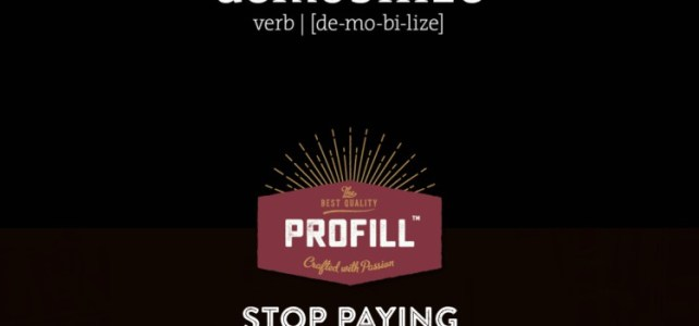What's Great About ProFill's Demobilize Campaign