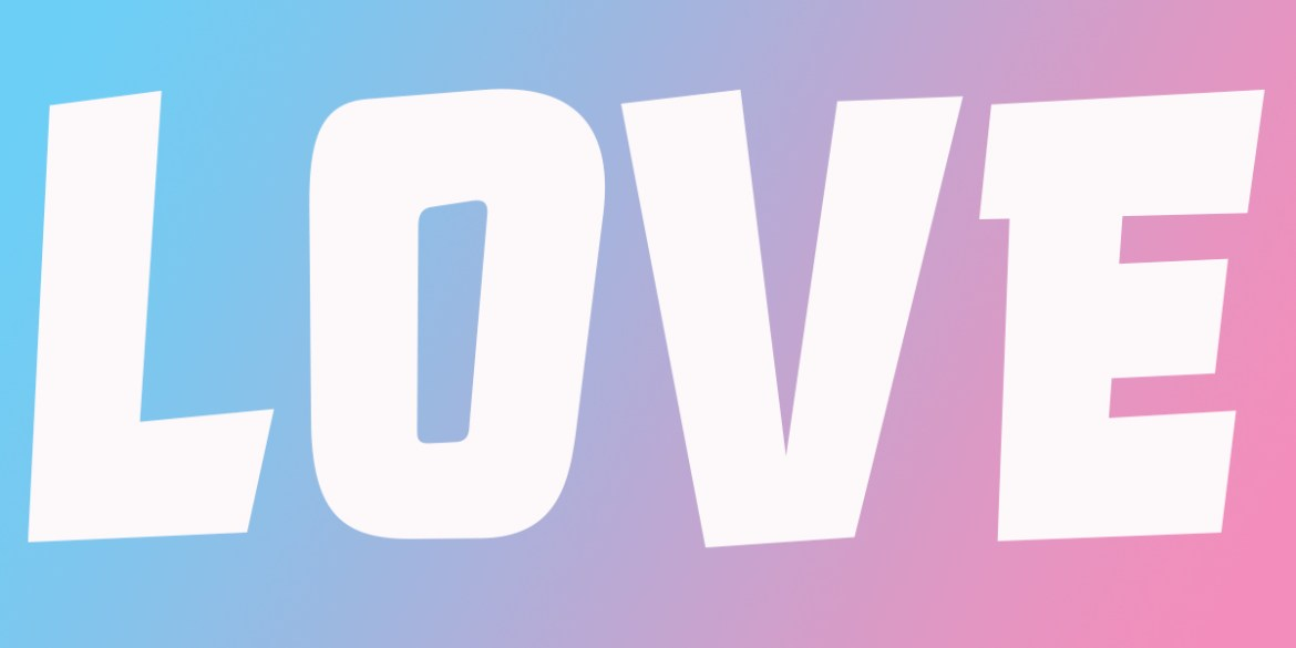 "the word ""love"" with a blue to pink fade in the background"