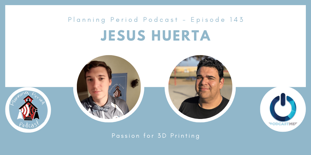 Jesus Huerta – Passion for 3D Printing