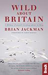 Wild about Britain by Brian Jackman