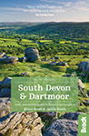 Slow Travel South Devon and Dartmoor the Bradt Guide by Hilary Bradt and Janice Booth