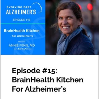 podcast-evolving-past-alzheimers|brainhealthkitchen