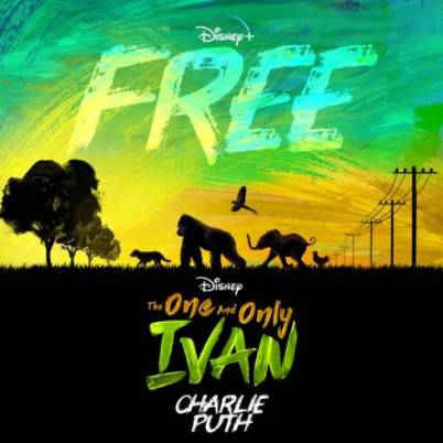Charlie Puth – Free (From Disney's The One And Only Ivan)