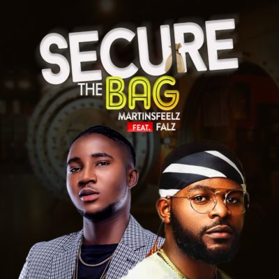 Martinsfeelz' Secure The Bag ft falz