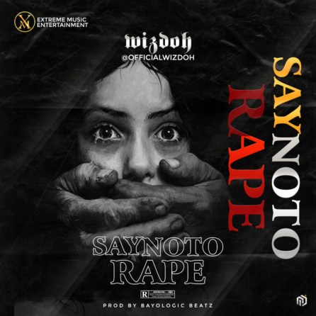 Wizdoh – Say No To Rape
