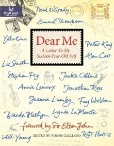 Dear Me: Letters by Luminaries to Their 16-Year-Old Selves