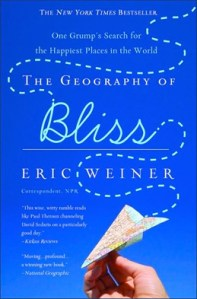 The Geography of Bliss: The Secrets of the Happiest Places on Earth