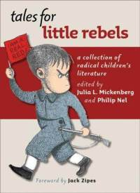 Tales for Little Rebels: Radical Politics in Famous Children's Books