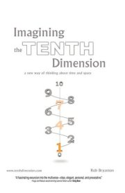 what it s like to live in a universe of ten dimensions brain pickings