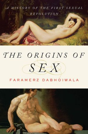 The Origins of Sex: How the First Sexual Revolution Shaped Modern Society