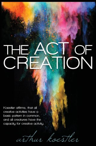 """The Role of """"Ripeness"""" in Creativity and Discovery: Arthur Koestler's Seminal 1964 Theory of the Creative Process"""